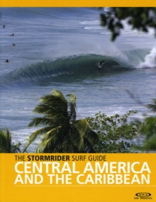 The Stormrider Surf Guide Central America and the Caribbean, Paperback Book