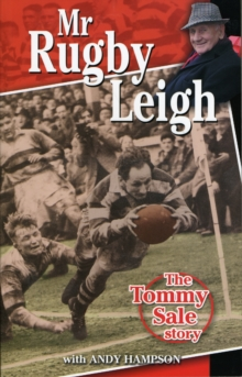 Mr Rugby Leigh : The Tommy Sale Story, Paperback Book