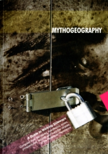 Mythogeography : A Guide to Walking Sideways, Paperback / softback Book