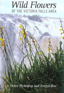 Wild Flowers of the Victoria Falls Area, Paperback / softback Book