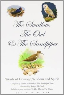 The Swallow, the Owl and the Sandpiper : Words of Courage, Wisdom and Spirit, Paperback Book