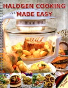 Halogen Cooking Made Easy : Part of the Halogen Made Simple Range, Spiral bound Book