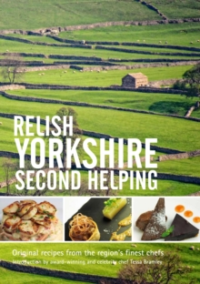 Relish Yorkshire - Second Helping : Original Recipes from the Regions Finest Chefs, Hardback Book