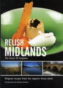 Relish Midlands : Original Recipes from the Regions Finest Chefs v. 1, Hardback Book