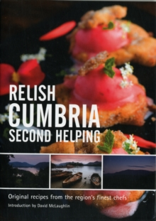 Relish Cumbria - Second Helping : Original Recipes from the Region's Finest Chefs v. 2, Hardback Book