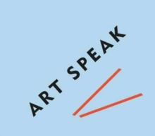 Art Speak, Paperback / softback Book