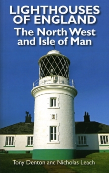 Lighthouses of England : The North West and Isle of Man, Paperback Book