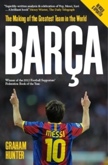 Barca : The Making of the Greatest Team in the World, Paperback Book