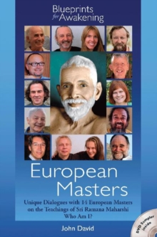European Masters - Blueprints for Awakening : Unique Dialogues with 14 European Masters on the Teachings of Sri Ramana Maharshi Who am I?, Mixed media product Book