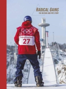 Radical Gains : The GB Park And Pipe Story, Hardback Book