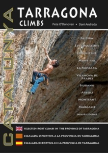 Tarragona Climbs - Catalunya : Selected Sport Climbs in the Province of Lleida, Paperback Book