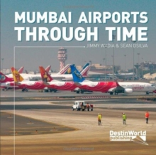Mumbai Airports Through Time, Paperback / softback Book