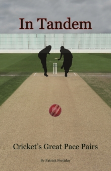 In Tandem : Cricket's Great Pace Pairs, Hardback Book