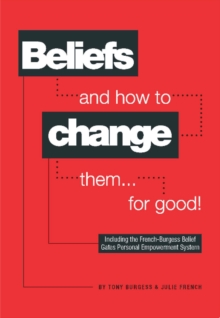 Beliefs and How to Change Them... for Good!, Paperback / softback Book
