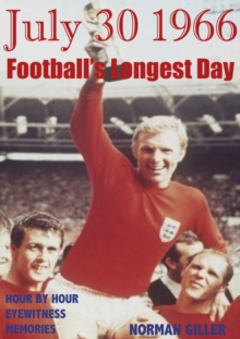 July 30 1966 : Football's Longest Day, Hardback Book