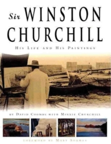 Sir Winston Churchill : His Life and His Paintings, Paperback / softback Book