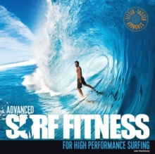 Advanced Surf Fitness : For High Performance Surfing, Paperback / softback Book