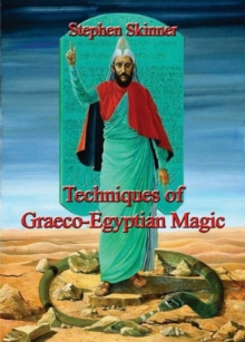 Techniques of Graeco-Egyptian Magic, Hardback Book