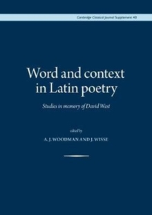Word and Context in Latin Poetry : Studies in Memory of David West, Hardback Book