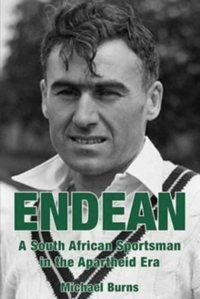 Endean : A South African Sportsman in the Apartheid Era, Hardback Book