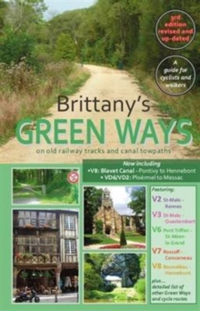 Brittany's Green Ways : On Old Railway Tracks and Canal Towpaths, Paperback Book