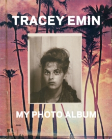 Tracey Emin : My Photo Album, Hardback Book