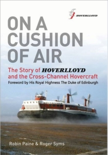 On a Cushion of Air : The Story of Hoverlloyd and the Cross-Channel Hovercraft, Paperback Book