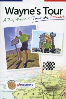 Wayne's Tour : A Big Bloke's Tour de France, Paperback Book