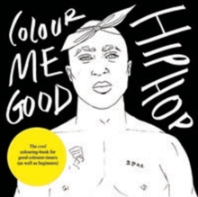 Colour Me Good Hip Hop, Paperback / softback Book
