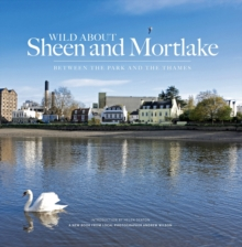 Wild About Sheen and Mortlake, Hardback Book