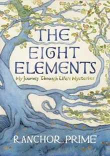 The Eight Elements : My Journey Through Life's Mysteries, Paperback Book