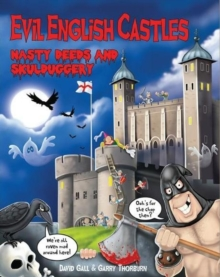 Evil English Castles : Nasty Deeds & Skulduggery, Paperback Book