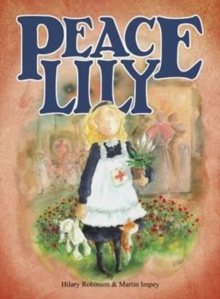 Peace Lily : The World War 1 Battlefield Nurse, Paperback / softback Book