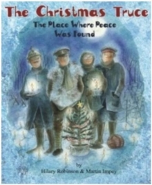 The Christmas Truce : The Place Where Peace Was Found, Paperback Book