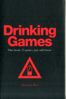 Drinking Games : One Book, 25 Games, Just Add Booze, Hardback Book