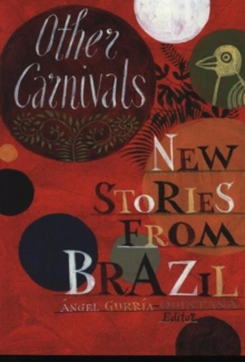 Other Carnivals : New Stories from Brazil, Paperback Book