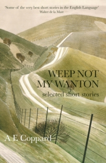 Weep Not My Wanton : Selected Short Stories, Paperback Book