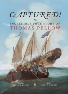 Captured! The Incredible True Story of Thomas Pellow, Hardback Book