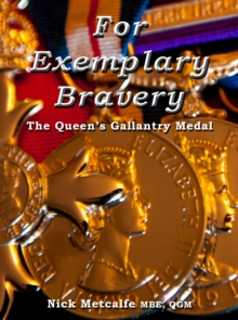 For Exemplary Bravery - the Queen's Gallantry Medal, Hardback Book