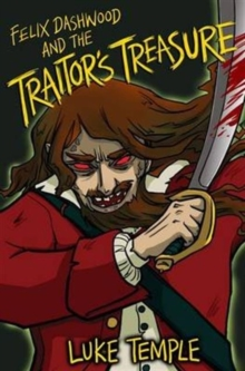 Felix Dashwood and the Traitor's Treasure, Paperback Book
