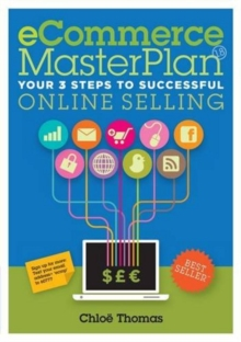 ECommerce MasterPlan 1.8 : Your 3 Steps to Successful Online Selling, Paperback Book