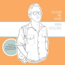 Colour Me Good Ryan Gosling 1, Paperback Book