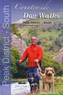 Countryside Dog Walks - Peak District South : 20 Graded Walks with No Stiles for Your Dogs - White Peak Area, Paperback / softback Book