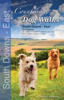 Countryside Dog Walks : South Downs - East, Paperback Book