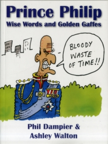 Prince Philip: Wise Words and Golden Gaffes, Paperback / softback Book