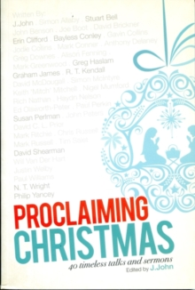 Proclaiming Christmas : 40 Timeless Talks and Sermons, Paperback Book