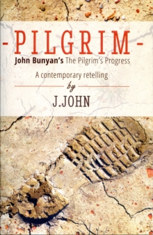 Pilgrim : John Bunyan's the Pilgrim's Progress a Contemporary Retelling, Paperback Book