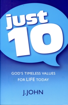 Just10 : God's Timeless Values for Life Today, Paperback / softback Book