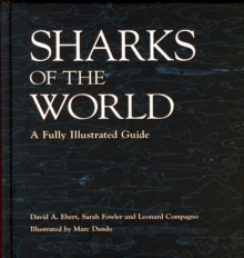 Sharks of the World : A Fully Illustrated Guide, Hardback Book