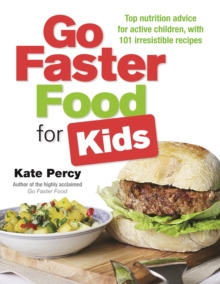 Go Faster Food for Your Active Family : Perform Better | Have More Energy | Eat Delicious Food, Paperback Book